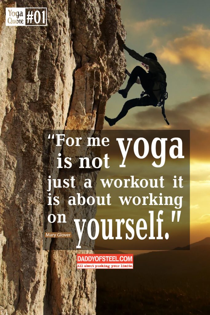 Yoga Quote 1 For Me Is Not Just A Workout Its About Working On Yourself Mary Glover