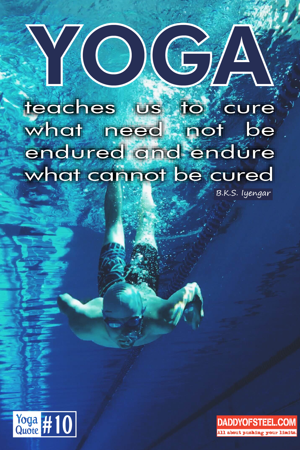 Yoga Quote 10 Teaches Us To Cure What Need Not Be Endured And Endure Cannot Cured BKS Iyengar