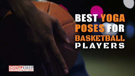 best poses of Yoga for Basketball player